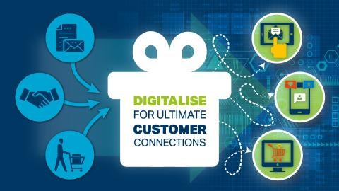 digitalise for ultimate customer connections